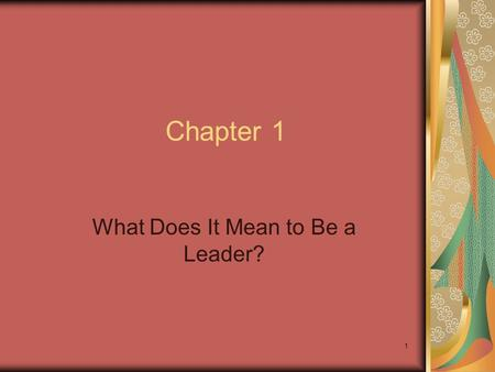 what it means to be a leader Effective leadership is built on a solid foundation of clear mission,  in this  context, what does leadership mean, what are its attributes, and.