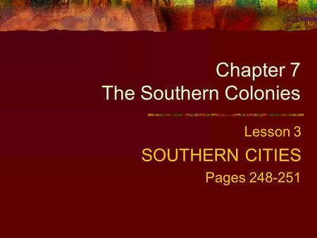 Chapter 7 The Southern Colonies