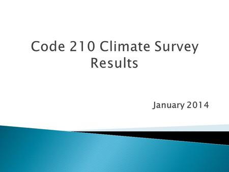 January 2014.  The purpose of the POD MD-715 Climate Survey is to assess the current cultural climate, so that we may continue to cultivate a work environment.