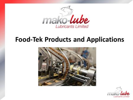 Food-Tek Products and Applications. Agenda NSF registrations Food-Tek range Food-Tek Applications.