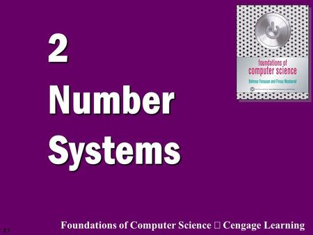 2.1 2 Number Systems Foundations of Computer Science  Cengage Learning.