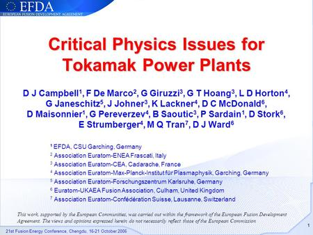 21st Fusion Energy Conference, Chengdu, 16-21 October 2006 1 Critical Physics Issues for Tokamak Power Plants D J Campbell 1, F De Marco 2, G Giruzzi 3,