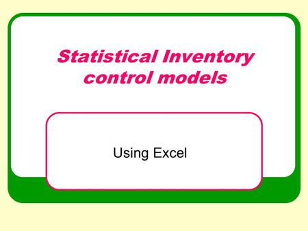 Statistical Inventory control models