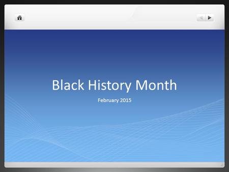 Black History Month February 2015. Quick Write Jot down everything you know about Black History ….??? NO!