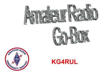 KG4RUL. Utilize Commercially Available Box Contain Multi-band, Multi-Mode Radio Contain AC Power Supply Contain HF Auto-Tuner Provide Connections for.