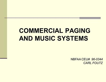 COMMERCIAL PAGING AND MUSIC SYSTEMS NBFAA CEU# 96-0344 CARL FOUTZ.