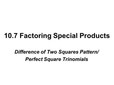 factoring perfect square trinomials examples with answers factoring perfect square goal 1. Black Bedroom Furniture Sets. Home Design Ideas