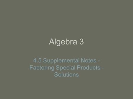 4.5 Supplemental Notes - Factoring Special Products - Solutions