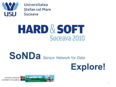 SoNDa Sensor Network for Data Explore! 1. SoNDa Sensor Network for Data Explore! KEYWORDS Wireless Sensors Communication 2.