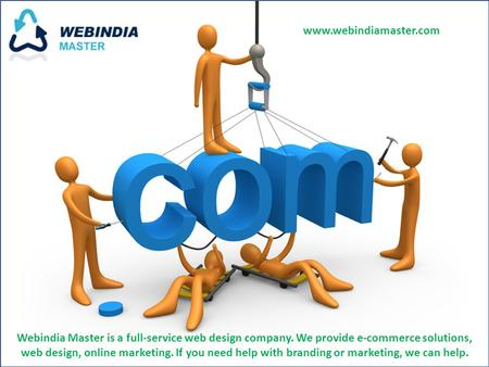 Webindia Master is a full-service web design company. We provide e-commerce solutions, web design, online marketing. If you need help with branding or.