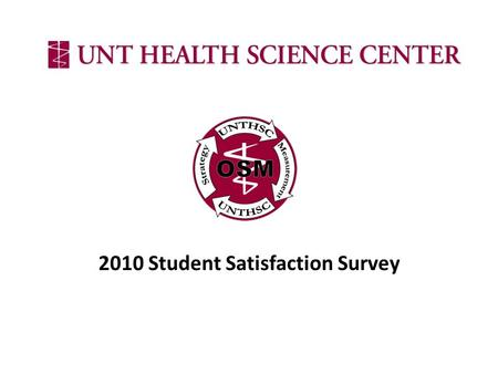 "2010 Student Satisfaction Survey. Survey Background Created to address the ""Student Satisfaction"" Performance Measures Developed and updated by the Student."