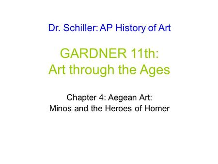 Dr. Schiller: AP History of Art GARDNER 11th: Art through the <strong>Ages</strong>