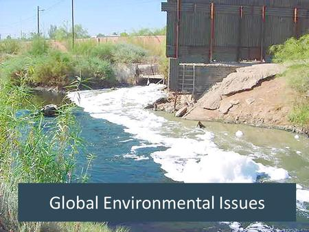 Global Environmental Issues. Environmental issues are negative aspects of human activity on the biophysical environment. Some of the issues that came.