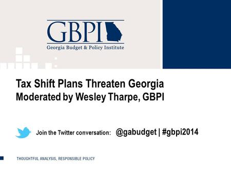 1 Tax Shift Plans Threaten Georgia Moderated by Wesley Tharpe, GBPI Join the Twitter | #gbpi2014.
