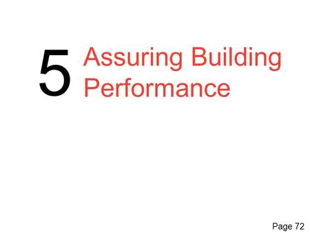 Assuring Building Performance 5 Page 72. Commissioning Page 72 Commissioning (Cx) Commissioning (Cx): Verifies that a facility has been designed, constructed.