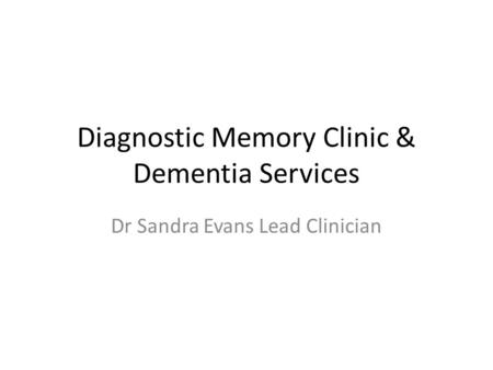 Diagnostic Memory Clinic & Dementia Services