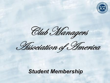 Club Managers Association of America Student Membership.
