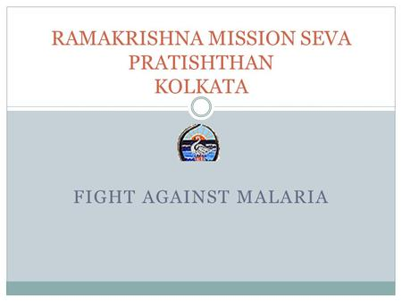 FIGHT AGAINST MALARIA RAMAKRISHNA MISSION SEVA PRATISHTHAN KOLKATA.