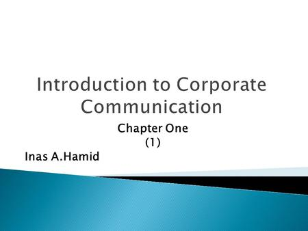 Chapter One (1) Inas A.Hamid. Modern organizations operate through different departments charged with community relations, government relations, customer.