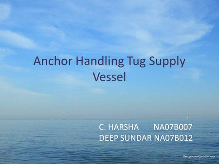 Anchor Handling Tug Supply Vessel C. HARSHA NA07B007 DEEP SUNDAR NA07B012.