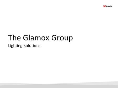 The Glamox Group Lighting solutions.