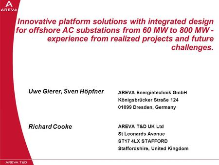 Innovative platform solutions with integrated design for offshore AC substations from 60 MW to 800 MW - experience from realized projects and future challenges.