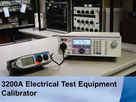 3200A Electrical Test Equipment Calibrator. Automatic Loop Correction To simplify calibration of loop testers, the 3200A can be fitted with the Auto.