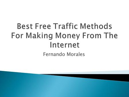 Fernando Morales.  The most important ingredient that will determine the overall profitability of your website is traffic.