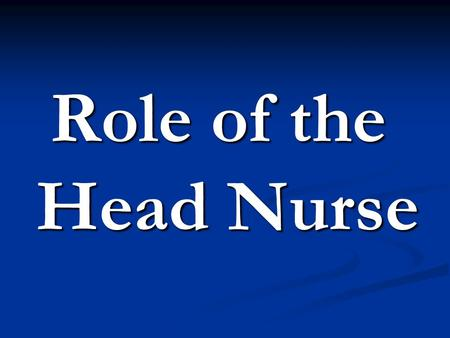 Role of the Head Nurse.