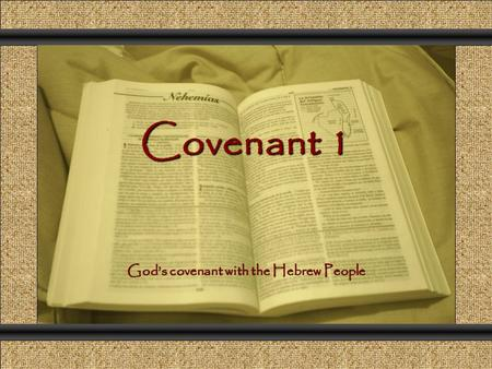 Covenant 1 Comunicación y Gerencia God's covenant with the Hebrew People.