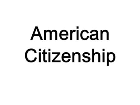American Citizenship.