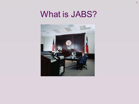 1 What is JABS?. 2 Objectives: Locate resources on the Judicial Access Browser System (JABS) for continued support. Sign on to JABS training environment.