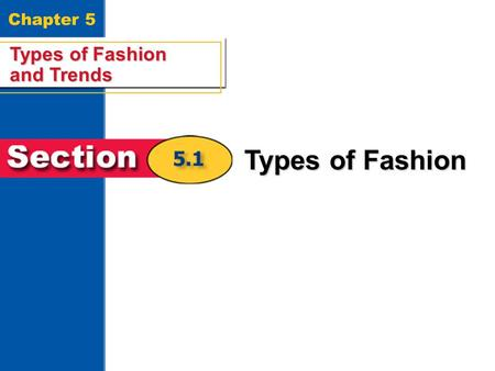 Types of Fashion and Trends 1 Chapter 5 Types of Fashion and Trends Types of Fashion.