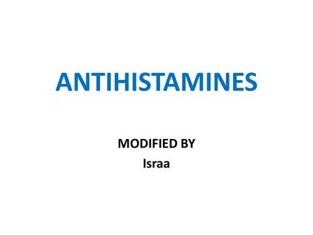 ANTIHISTAMINES MODIFIED BY Israa. Histamine Is an endogenous substance synthesized, stored and released in (a) mast cells, which are abundant in the skin,