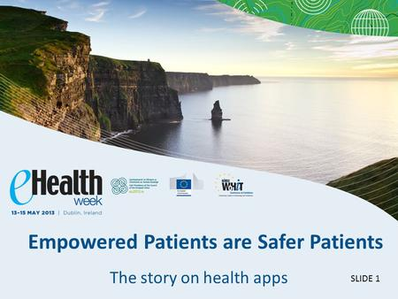 SLIDE 1 Empowered Patients are Safer Patients The story on health apps.