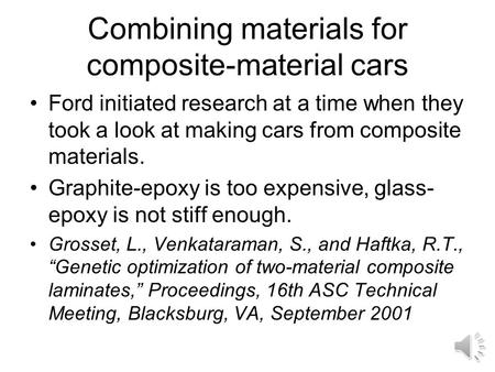 Combining materials for composite-material cars Ford initiated research at a time when they took a look at making cars from composite materials. Graphite-epoxy.