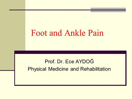 Prof. Dr. Ece AYDOĞ Physical Medicine and Rehabilitation