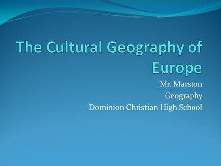 Mr. Marston Geography Dominion Christian High School.