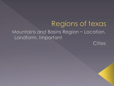 Mountains and Basins Region ~ Location, Landform, Important Cities