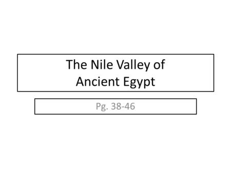 The Nile Valley of Ancient Egypt