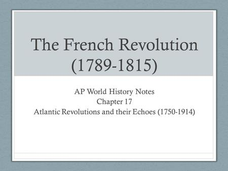 The French Revolution ( )