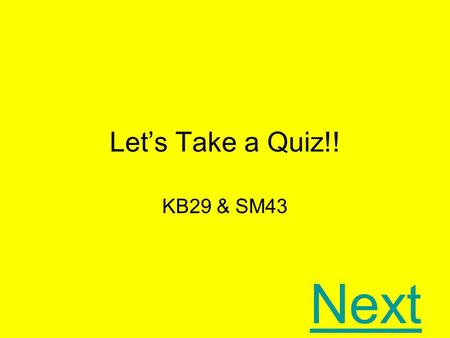 Let's Take a Quiz!! KB29 & SM43 Next Directions The quiz game is about analogies. When you think you have the right answer click on the letter a,b,c,or.