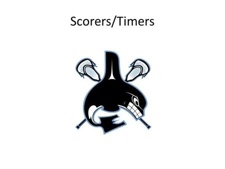 Scorers/Timers. Scorer/Timer The table is part of the officiating team. Coordinate with officials throughout the game. If you don't know, ask!