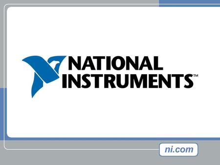 National Instruments Confidential Deployment Techniques for LabVIEW ™ Applications Kennon Cotton LabVIEW R&D Group Manager.