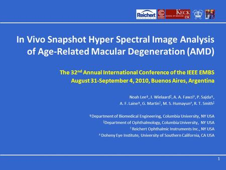 In Vivo Snapshot Hyper Spectral Image Analysis of Age-Related Macular Degeneration (AMD) The 32 nd Annual International Conference of the IEEE EMBS August.