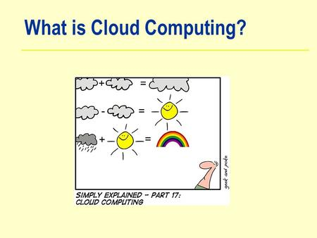 "What is Cloud Computing?. Why call it ""Cloud"" Computing?"