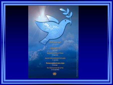 International Day of Peace  The United Nations has been celebrating the International Day of Peace for over 25 years.  The Hawaii United Federation.
