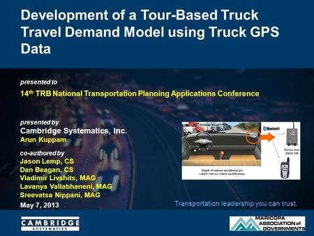 Presented to presented by Cambridge Systematics, Inc. Transportation leadership you can trust. Development of a Tour-Based Truck Travel Demand Model using.