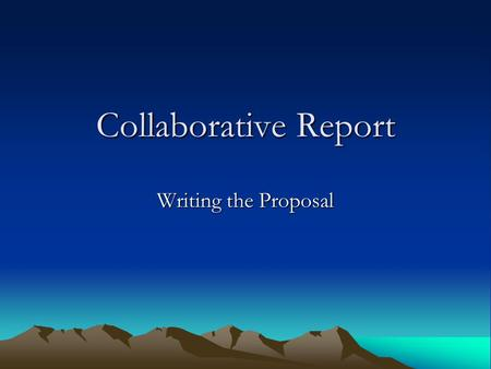 Collaborative Report Writing the Proposal. Definition Proposal: a document written to convince your audience to adopt an idea, a product, or a service.