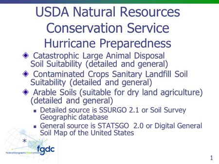 1 USDA Natural Resources Conservation Service Hurricane Preparedness Catastrophic Large Animal Disposal Soil Suitability (detailed and general) Contaminated.